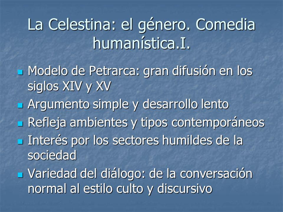 La Celestina: el género. Comedia humanística.I.