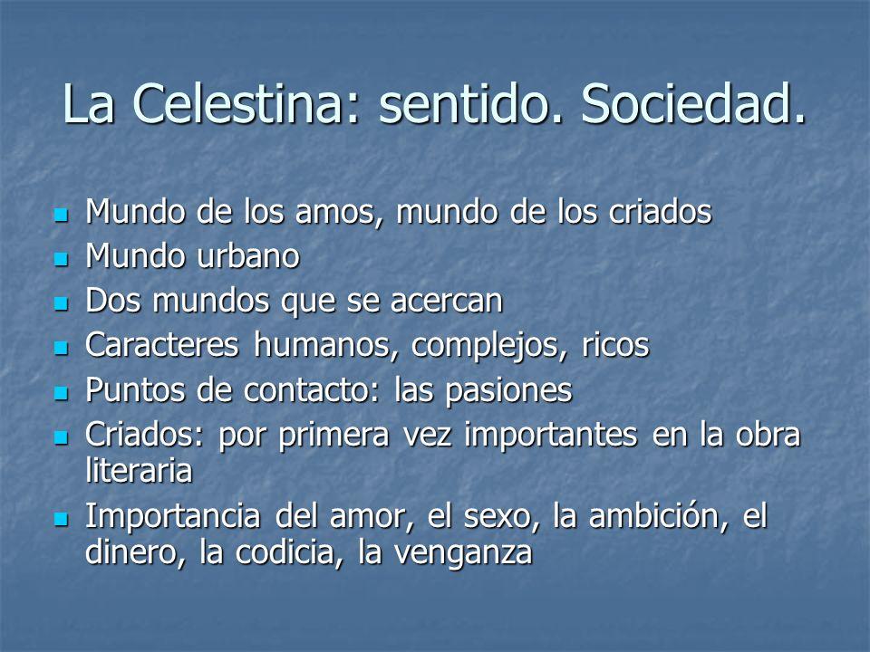La Celestina: sentido. Sociedad.