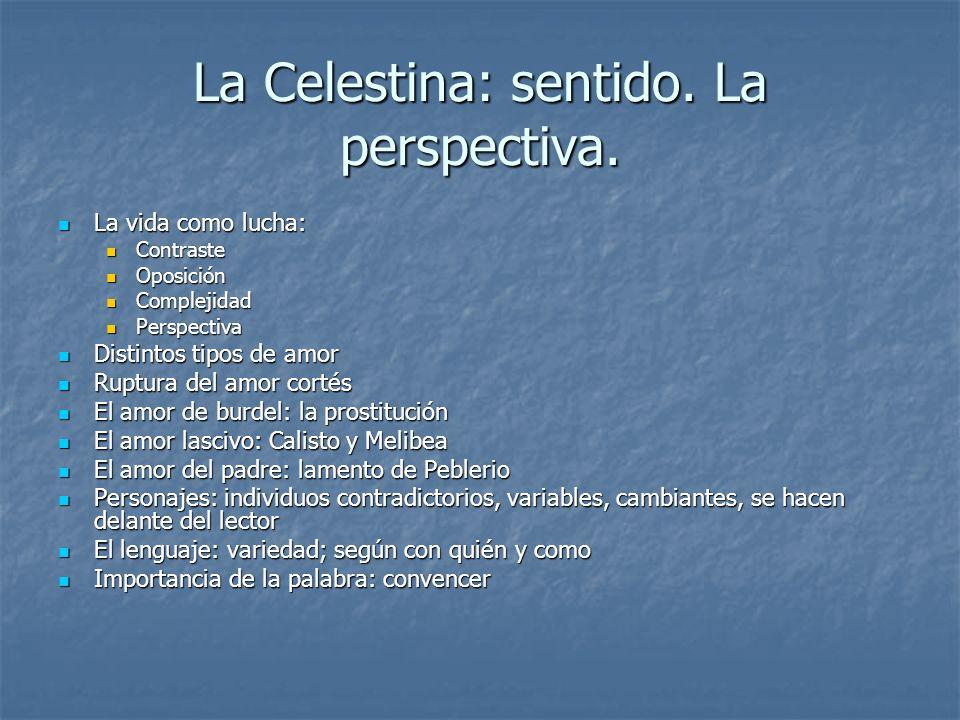 La Celestina: sentido. La perspectiva.