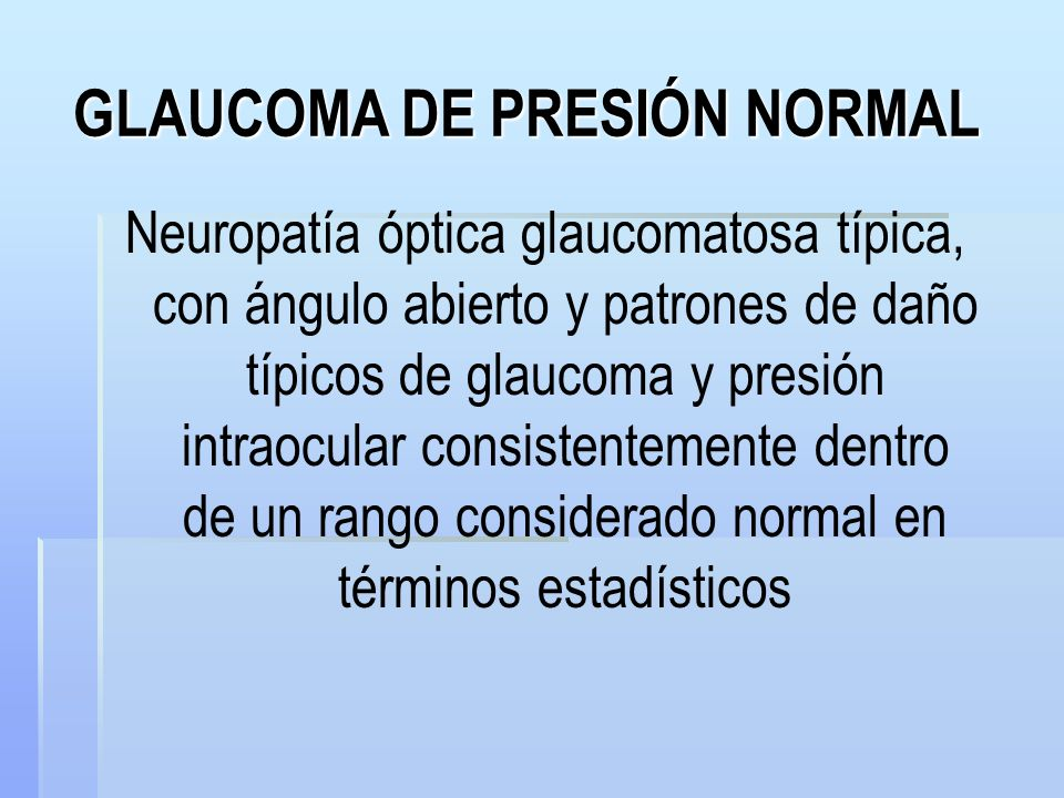 GLAUCOMA DE PRESIÓN NORMAL