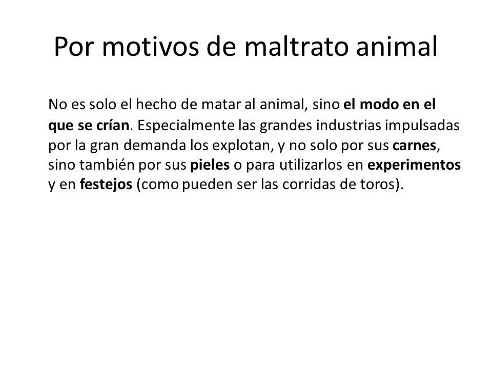 Por motivos de maltrato animal