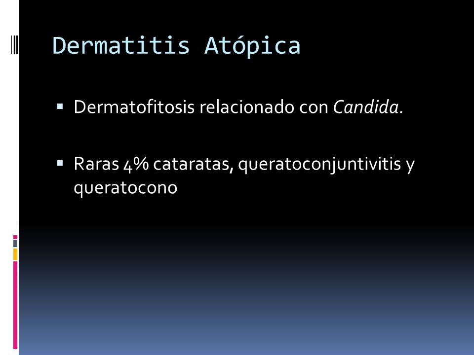 Dermatitis Atópica Dermatofitosis relacionado con Candida.