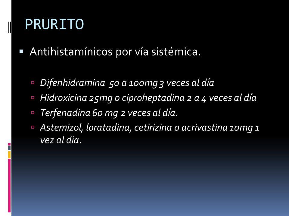 PRURITO Antihistamínicos por vía sistémica.