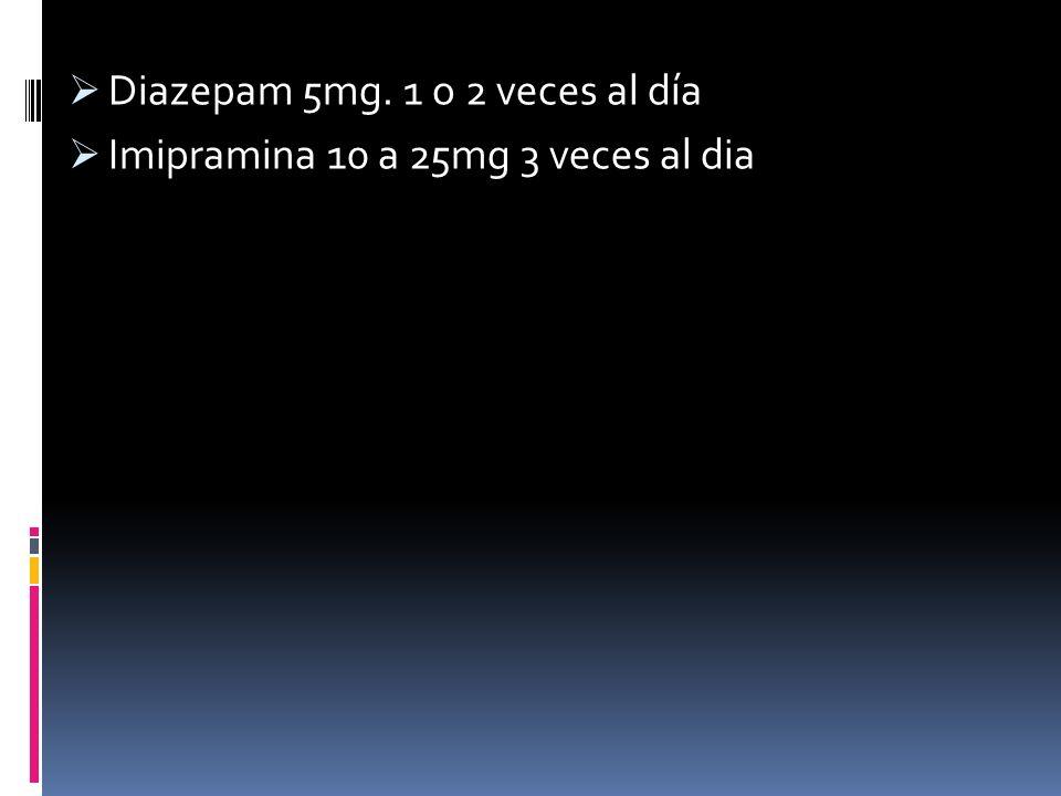 Diazepam 5mg. 1 o 2 veces al día