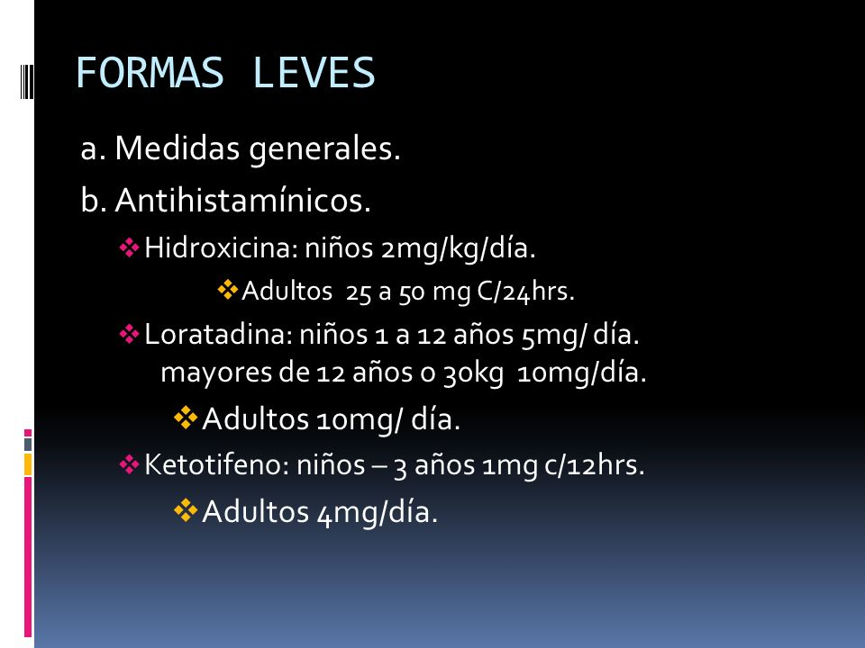 FORMAS LEVES a. Medidas generales. b. Antihistamínicos.