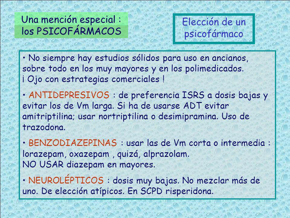 Una mención especial : los PSICOFÁRMACOS Elección de un psicofármaco