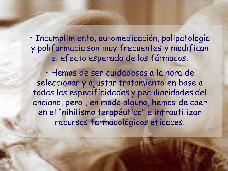 Incumplimiento, automedicación, polipatología y polifarmacia son muy frecuentes y modifican el efecto esperado de los fármacos.