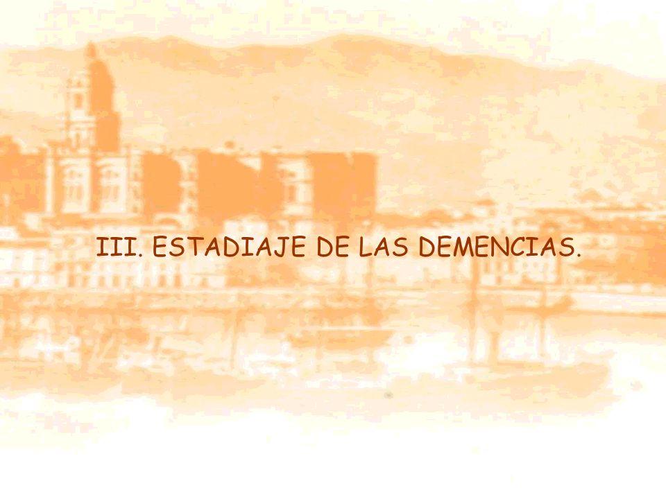 III. ESTADIAJE DE LAS DEMENCIAS.
