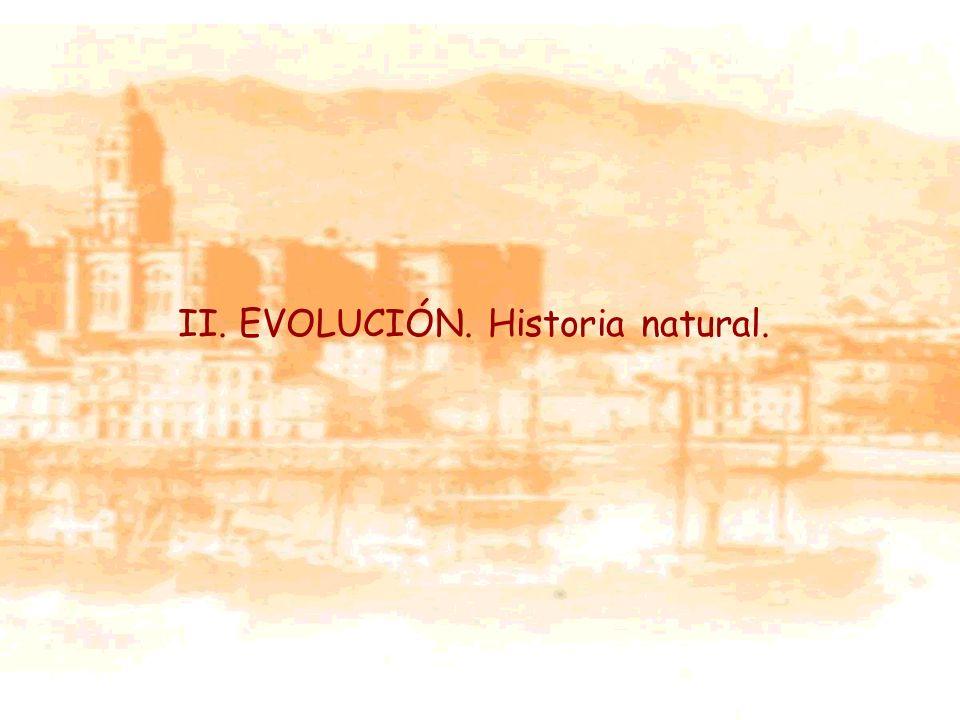 II. EVOLUCIÓN. Historia natural.