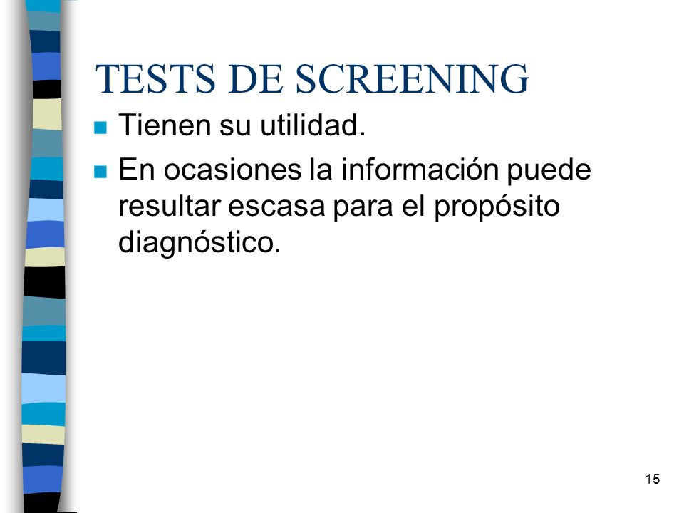 TESTS DE SCREENING Tienen su utilidad.