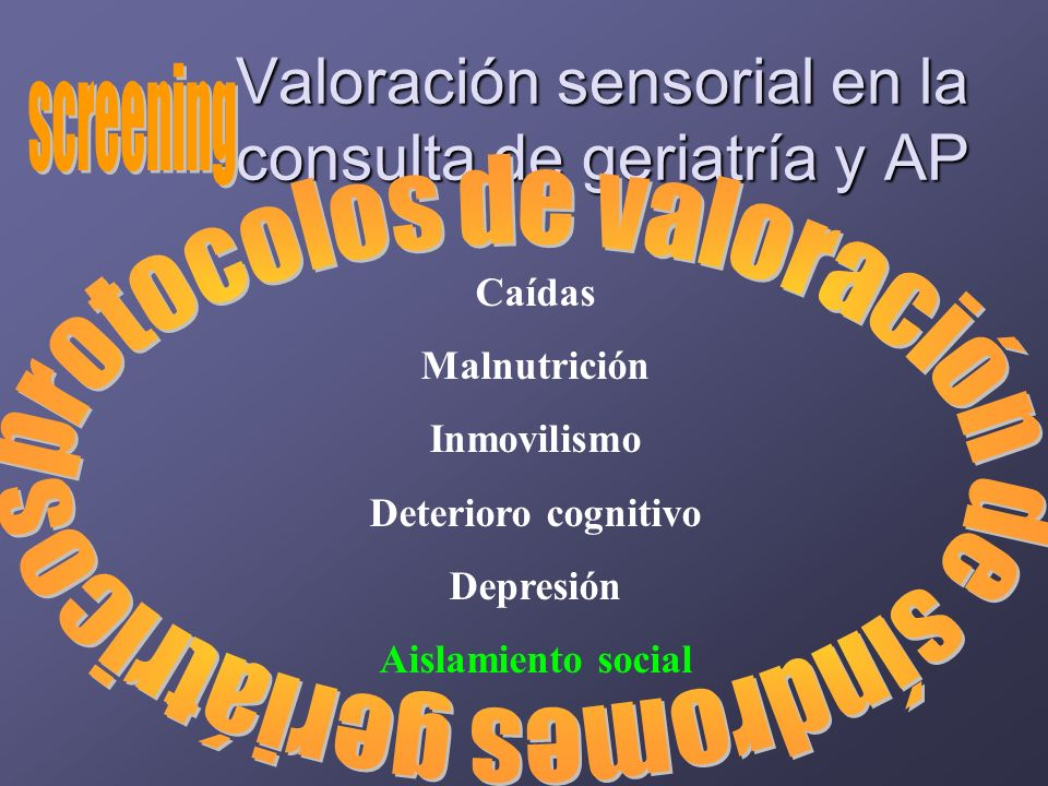 Valoración sensorial en la consulta de geriatría y AP