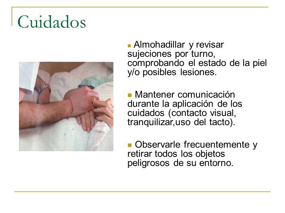 Cuidados Almohadillar y revisar sujeciones por turno, comprobando el estado de la piel y/o posibles lesiones.