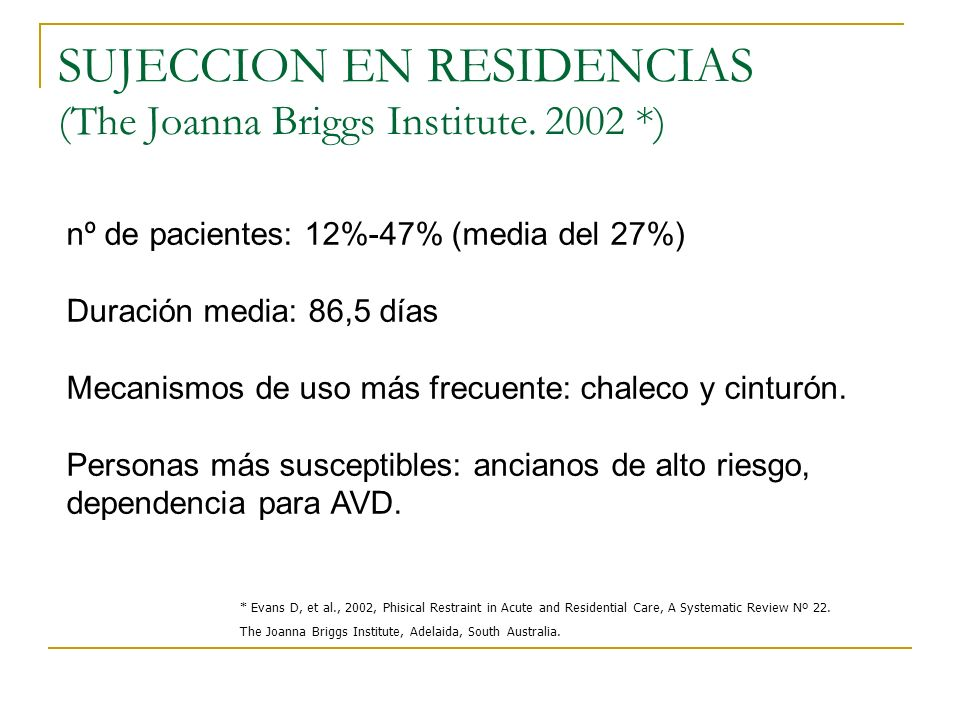 SUJECCION EN RESIDENCIAS (The Joanna Briggs Institute. 2002 *)