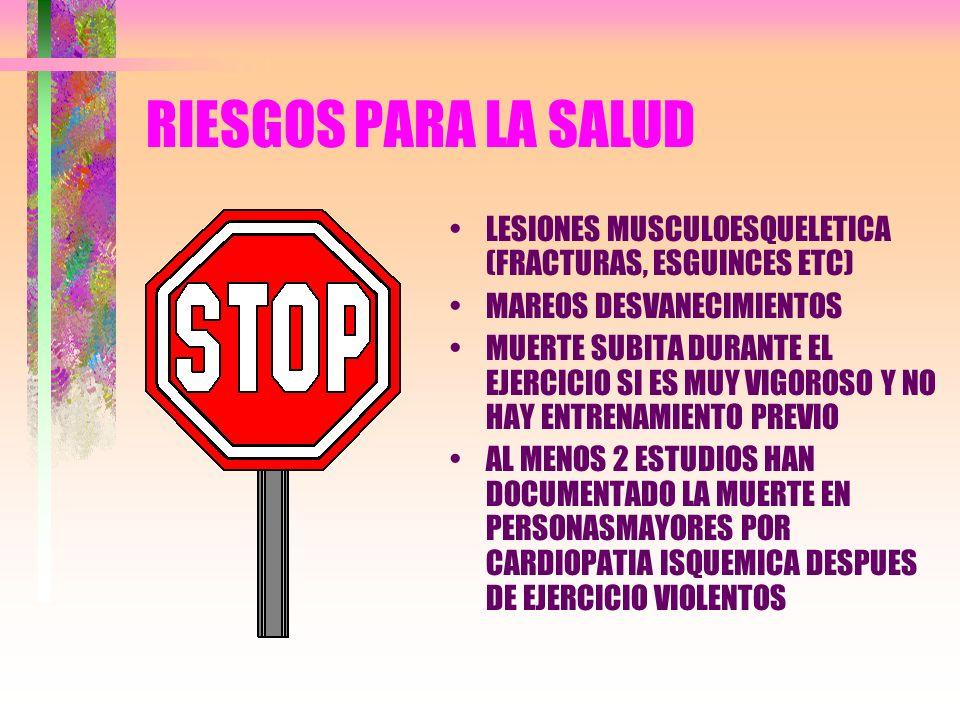 RIESGOS PARA LA SALUDLESIONES MUSCULOESQUELETICA (FRACTURAS, ESGUINCES ETC) MAREOS DESVANECIMIENTOS.