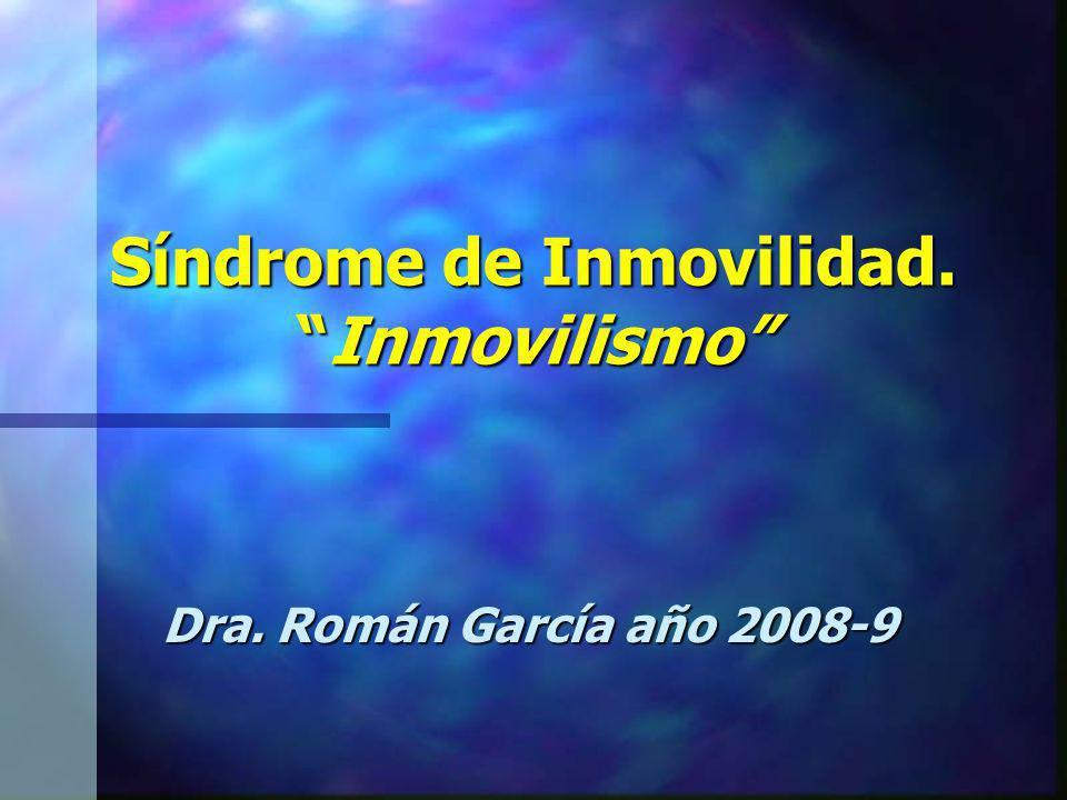 Síndrome de Inmovilidad. Inmovilismo