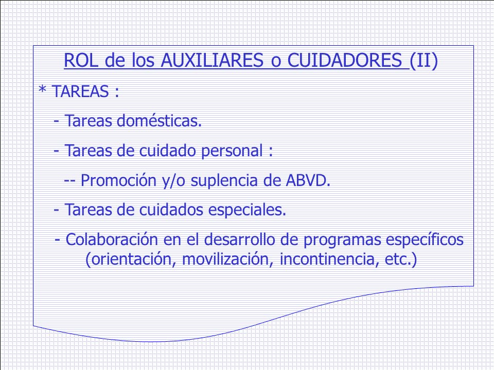 ROL de los AUXILIARES o CUIDADORES (II)