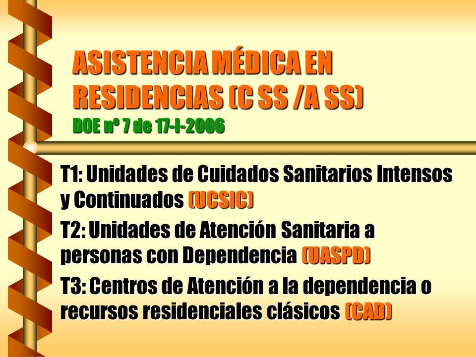 ASISTENCIA MÉDICA EN RESIDENCIAS (C SS /A SS) DOE nº 7 de 17-I-2006