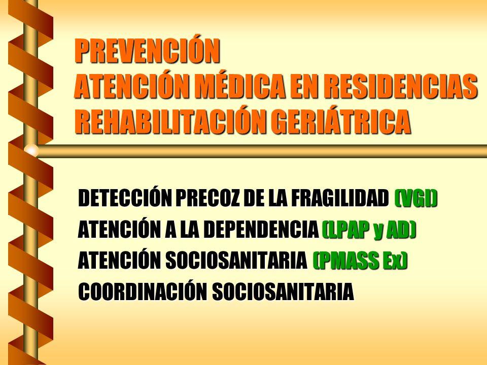 PREVENCIÓN ATENCIÓN MÉDICA EN RESIDENCIAS REHABILITACIÓN GERIÁTRICA
