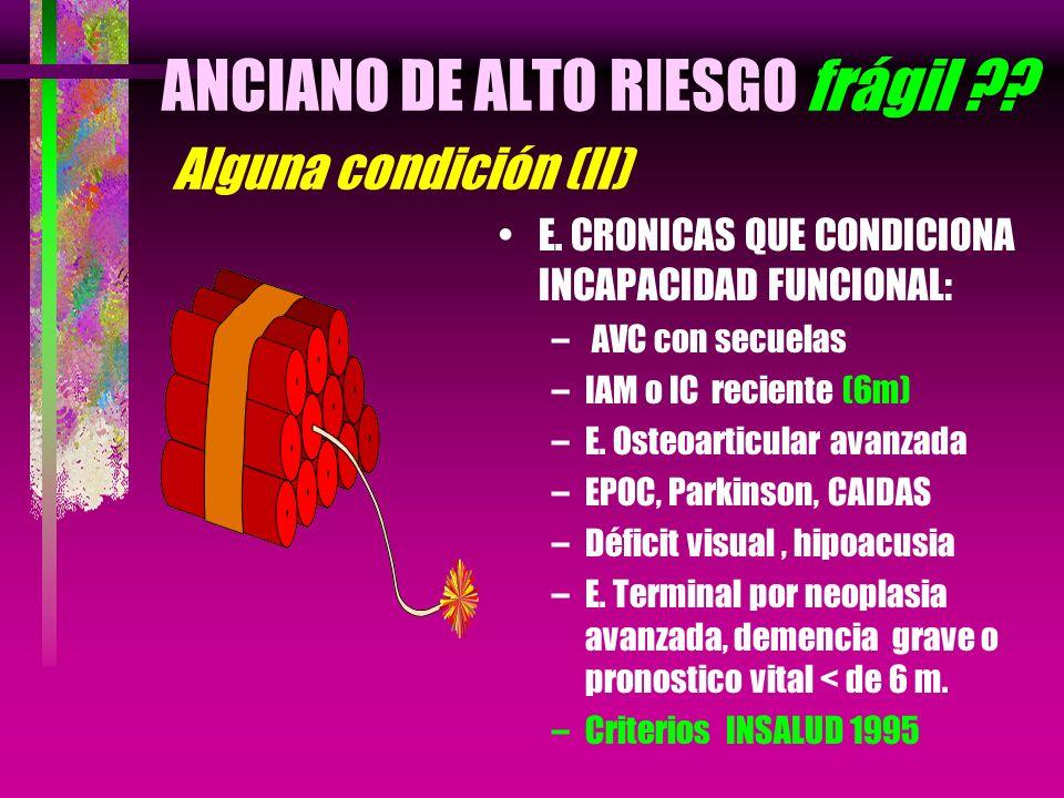 ANCIANO DE ALTO RIESGO frágil Alguna condición (II)