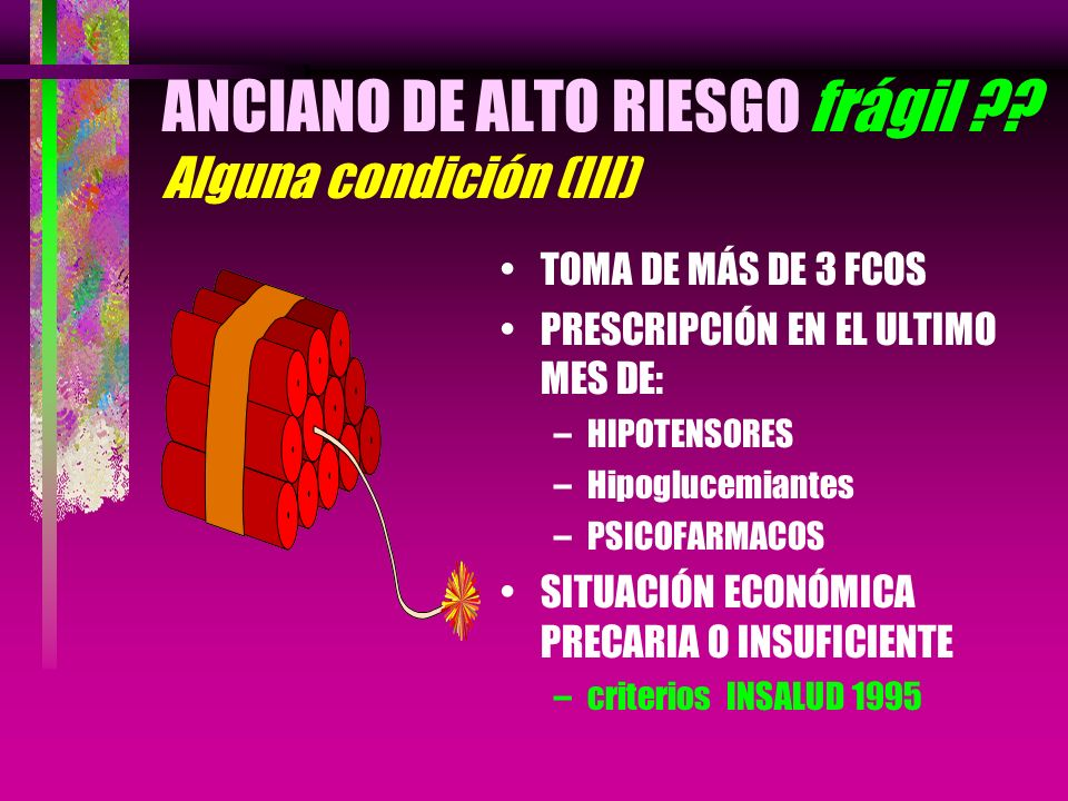 ANCIANO DE ALTO RIESGO frágil Alguna condición (III)