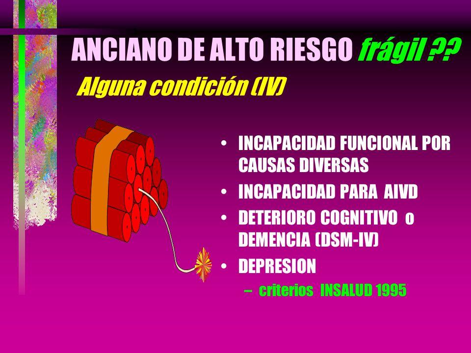 ANCIANO DE ALTO RIESGO frágil Alguna condición (IV)