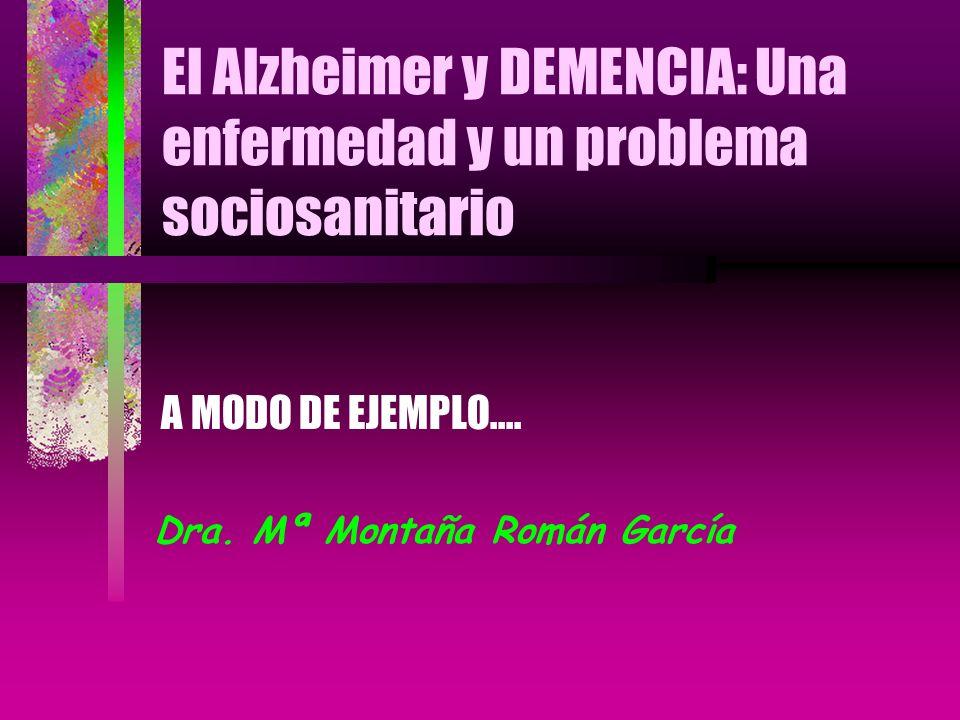 El Alzheimer y DEMENCIA: Una enfermedad y un problema sociosanitario