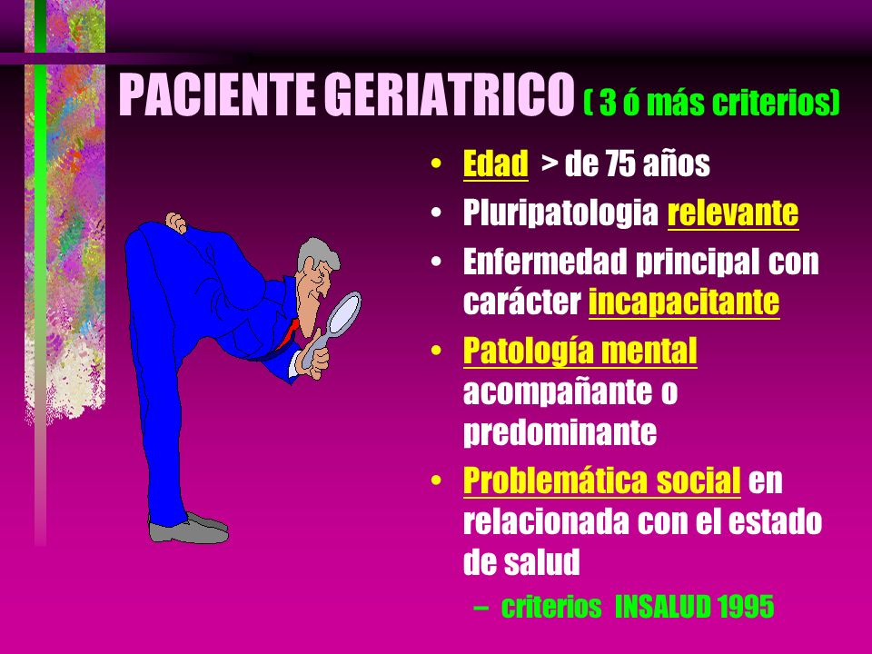 PACIENTE GERIATRICO ( 3 ó más criterios)