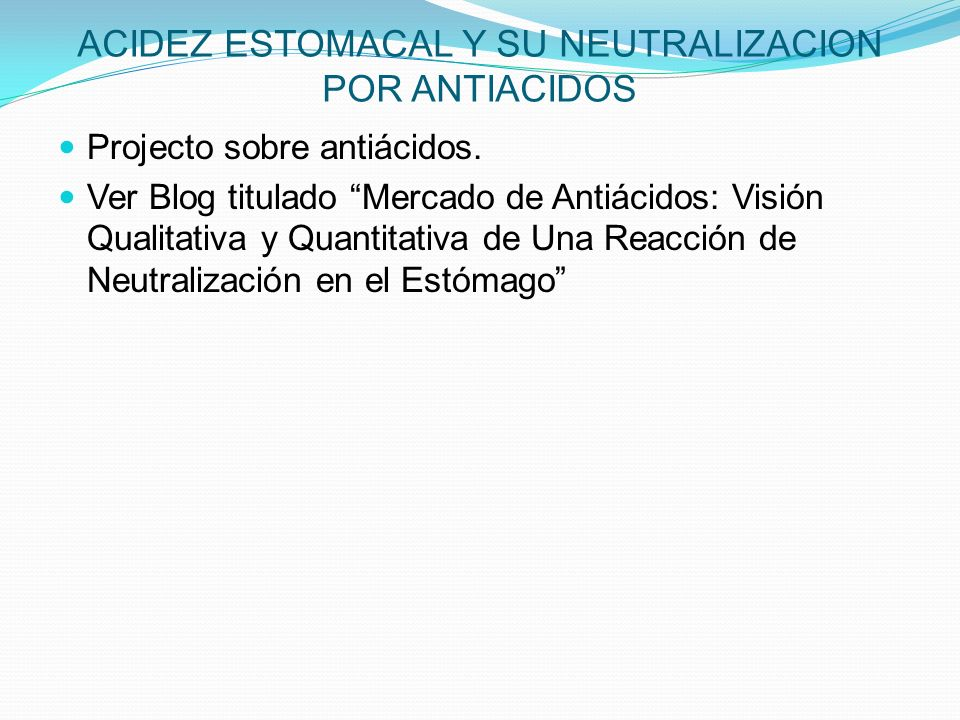 ACIDEZ ESTOMACAL Y SU NEUTRALIZACION POR ANTIACIDOS