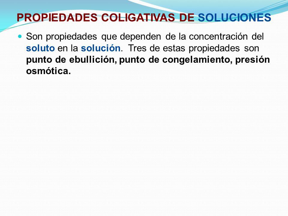 PROPIEDADES COLIGATIVAS DE SOLUCIONES