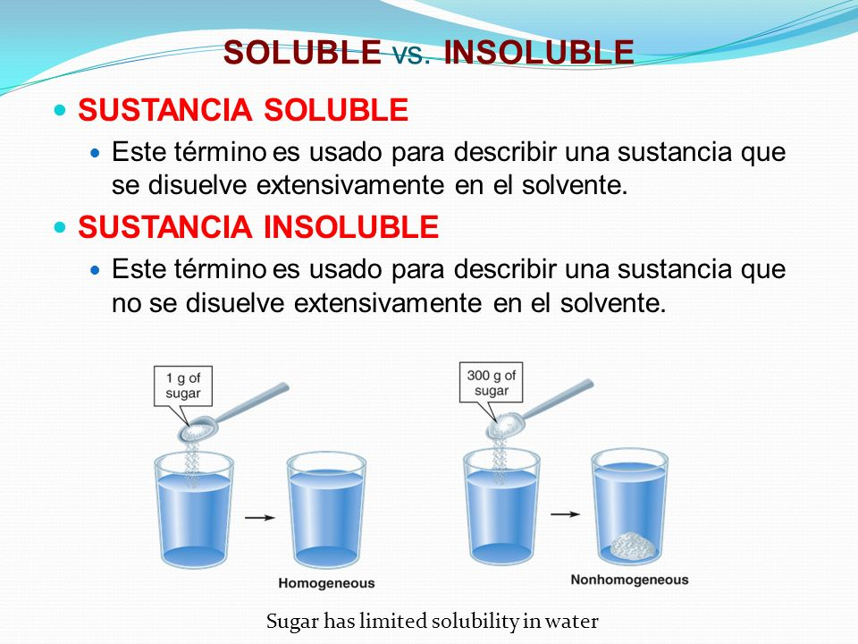 SOLUBLE vs. INSOLUBLE SUSTANCIA SOLUBLE SUSTANCIA INSOLUBLE