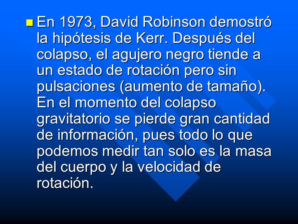 En 1973, David Robinson demostró la hipótesis de Kerr
