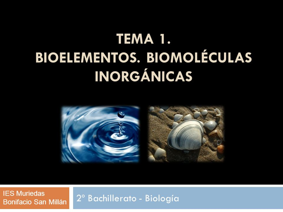 TEMA 1. Bioelementos. Biomoléculas Inorgánicas