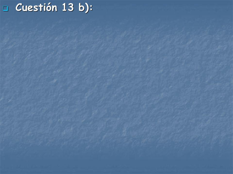 Cuestión 13 b):