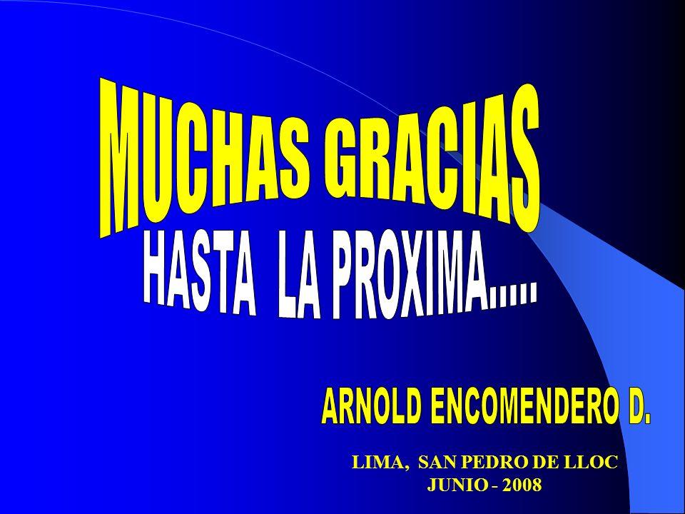 MUCHAS GRACIAS HASTA LA PROXIMA..... ARNOLD ENCOMENDERO D.