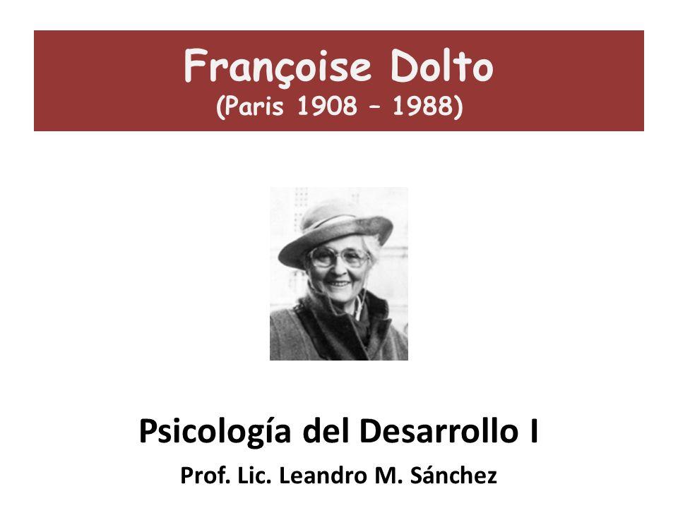 Françoise Dolto (Paris 1908 – 1988)