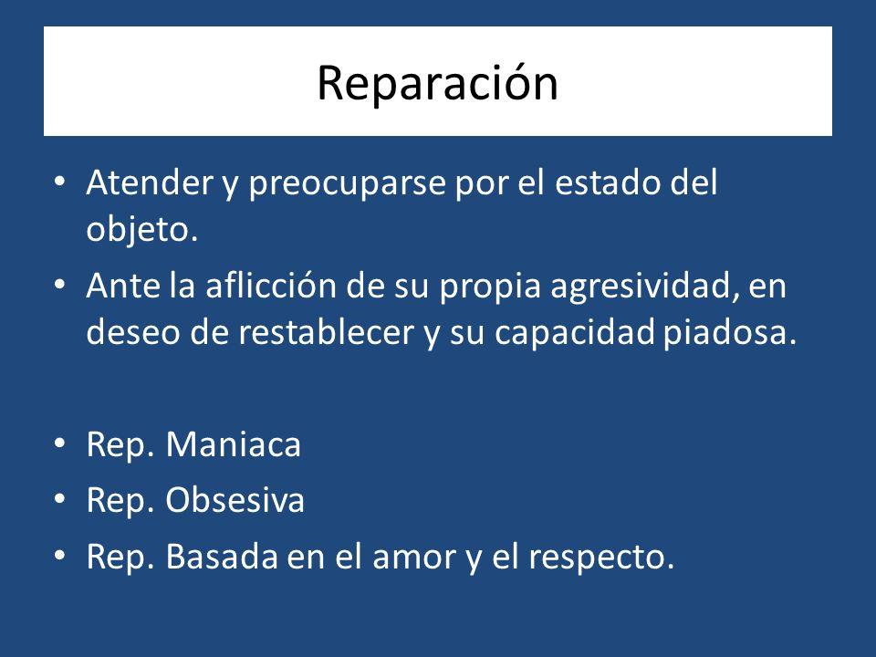 Reparación Atender y preocuparse por el estado del objeto.