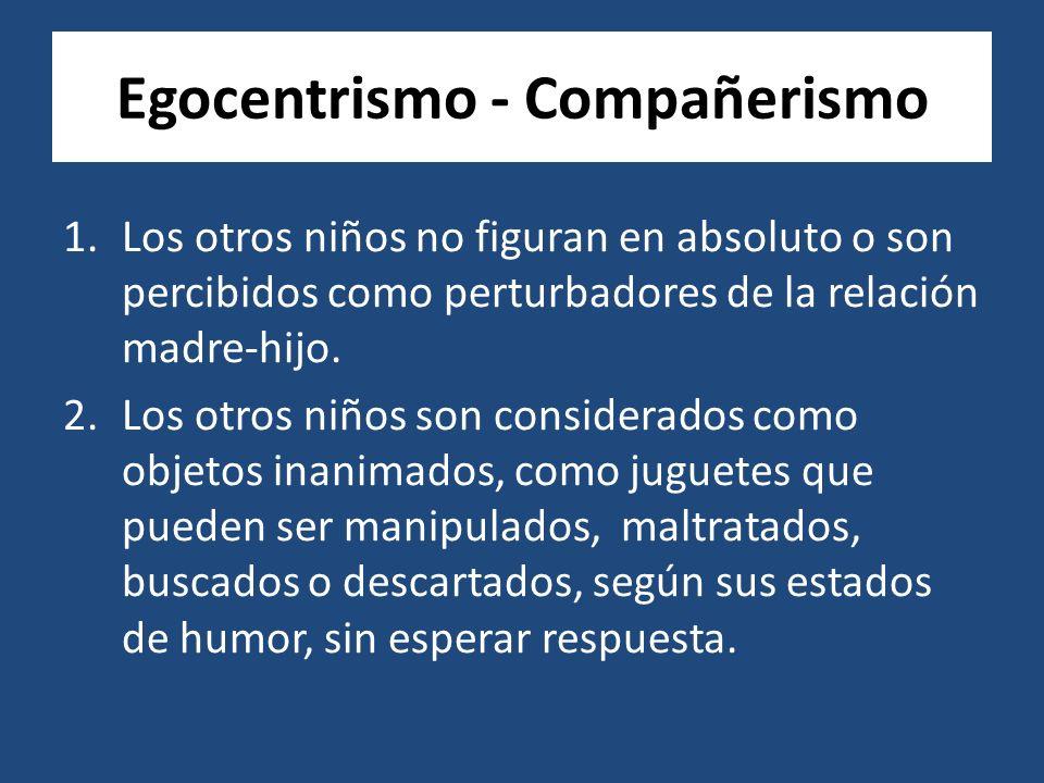 Egocentrismo - Compañerismo