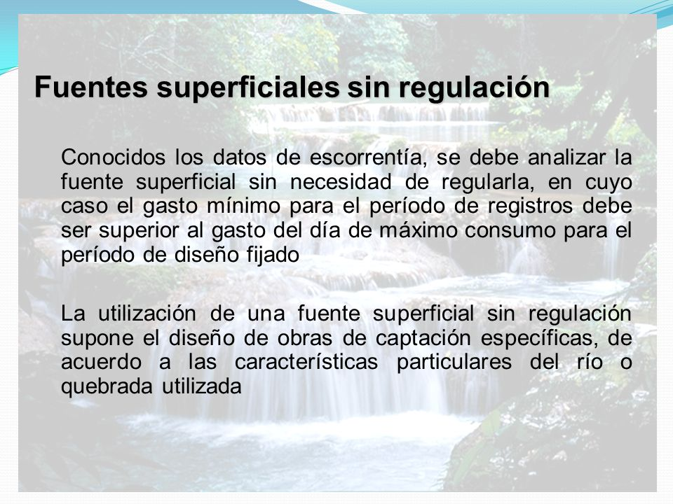 Fuentes superficiales sin regulación