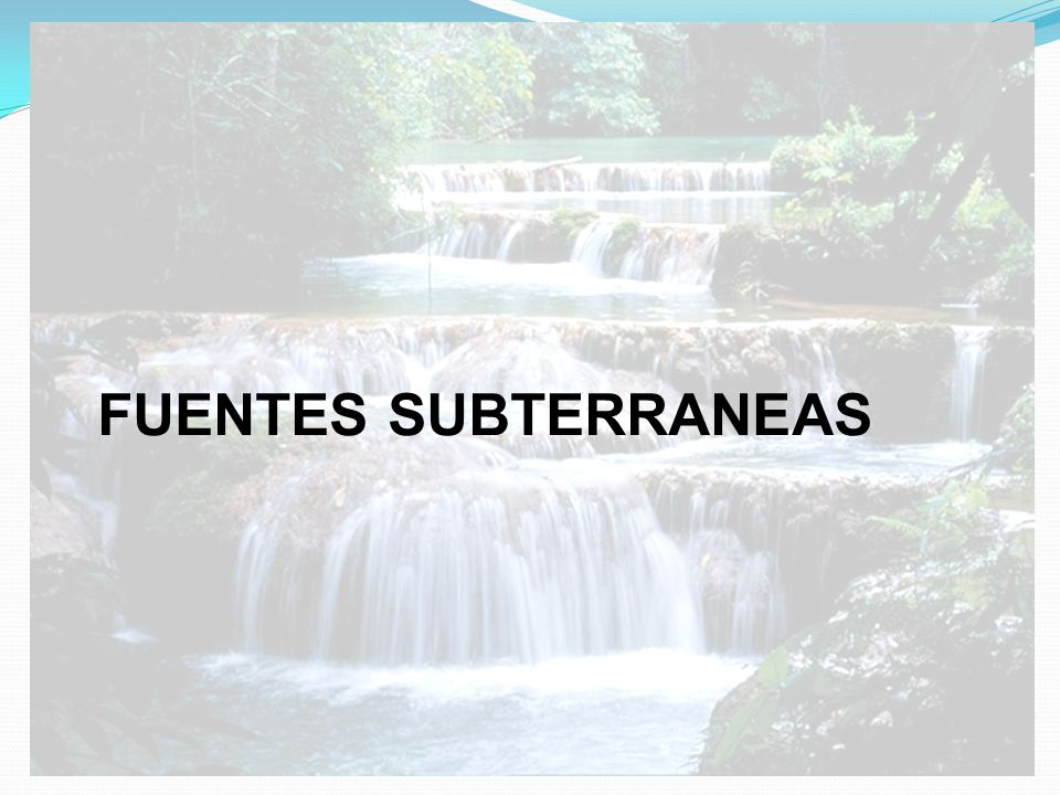 FUENTES SUBTERRANEAS
