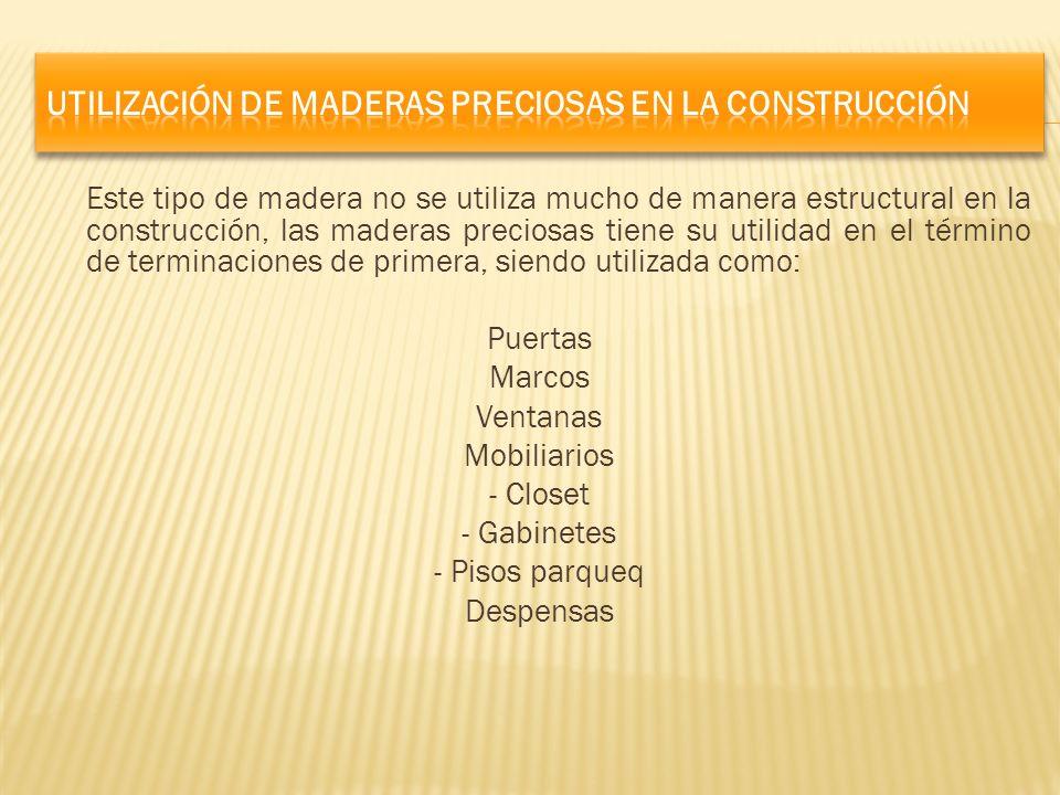 Utilización de maderas preciosas en la construcción