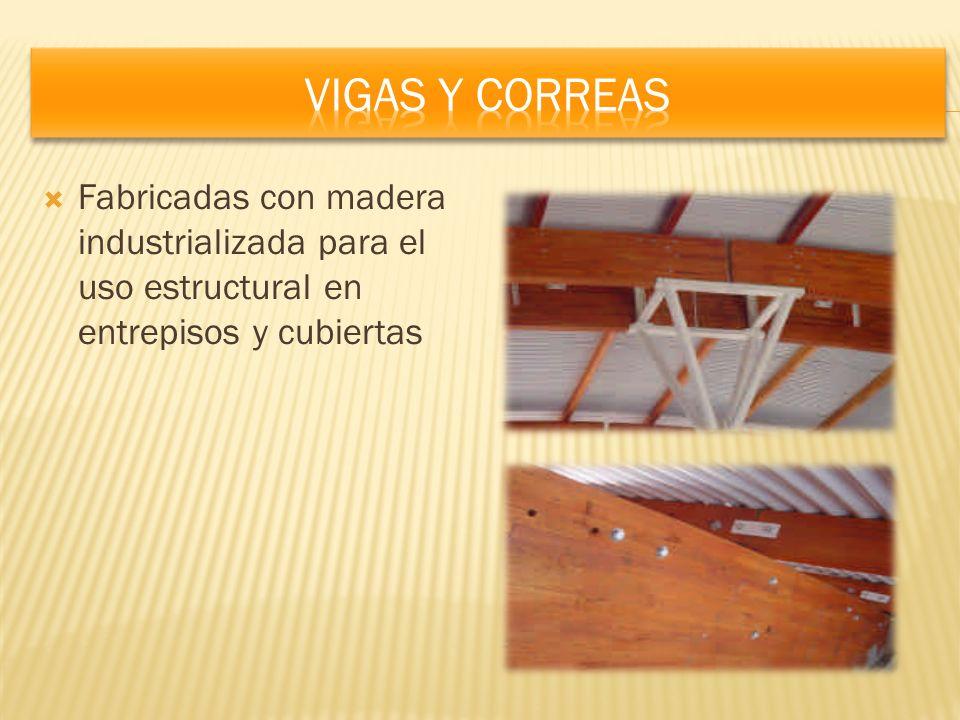 Vigas y correas Fabricadas con madera industrializada para el uso estructural en entrepisos y cubiertas.