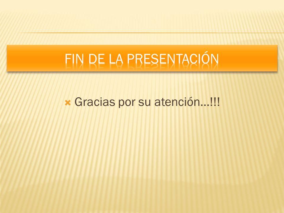 Gracias por su atención…!!!