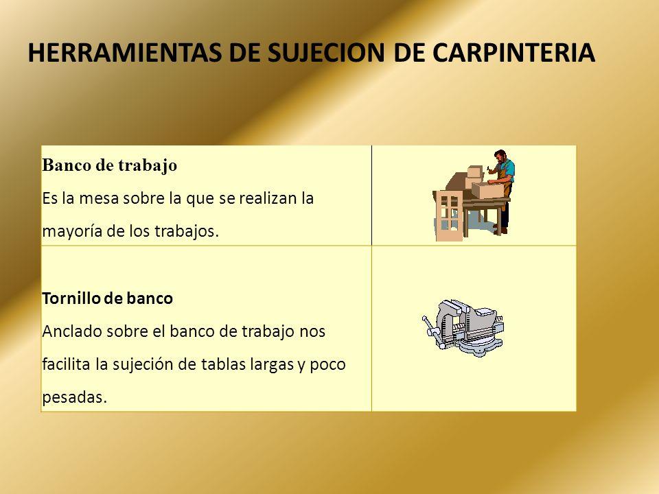 HERRAMIENTAS DE SUJECION DE CARPINTERIA