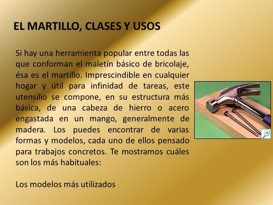 EL MARTILLO, CLASES Y USOS