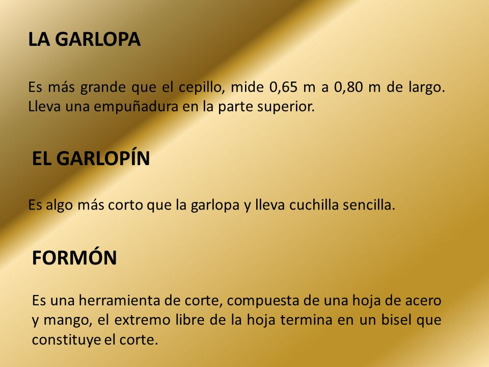 LA GARLOPA EL GARLOPÍN FORMÓN