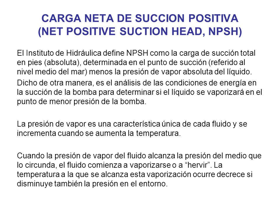 CARGA NETA DE SUCCION POSITIVA (NET POSITIVE SUCTION HEAD, NPSH)