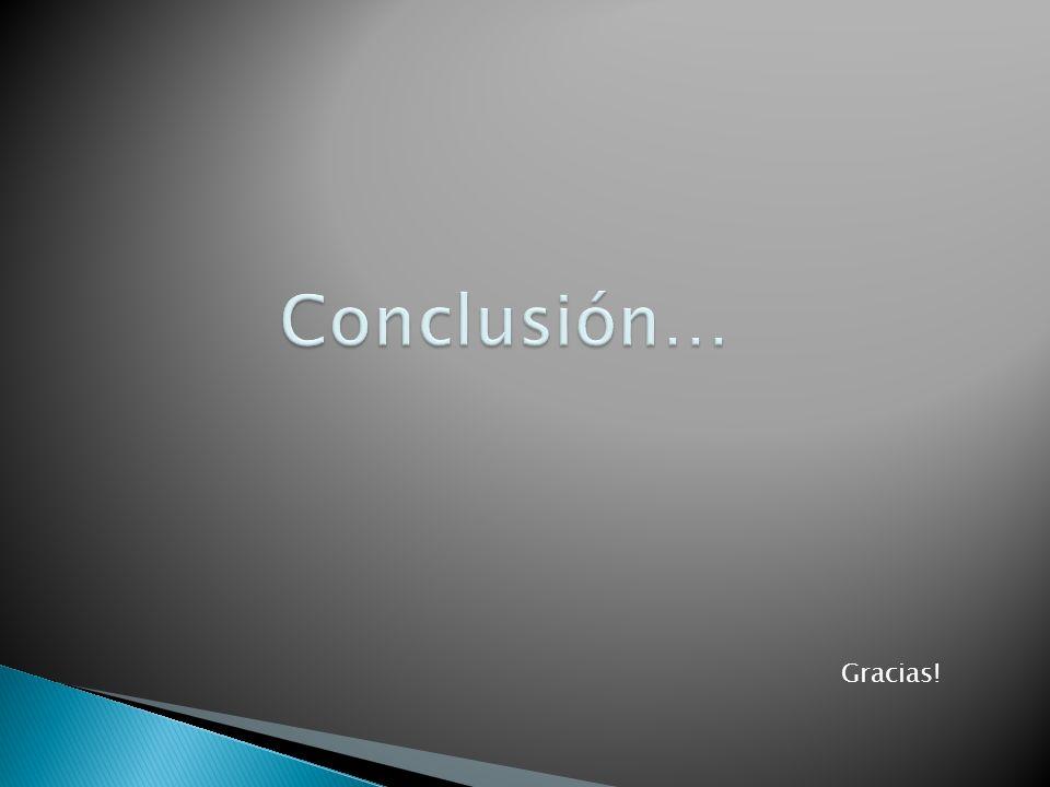 Conclusión… Gracias!