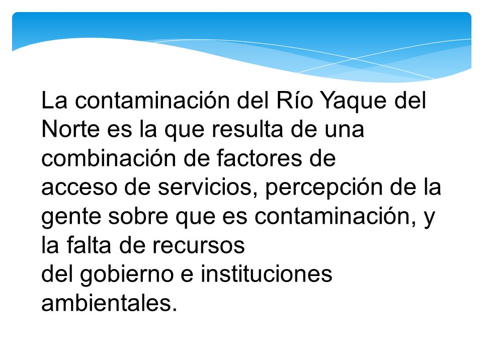 La contaminación del Río Yaque del Norte es la que resulta de una combinación de factores de
