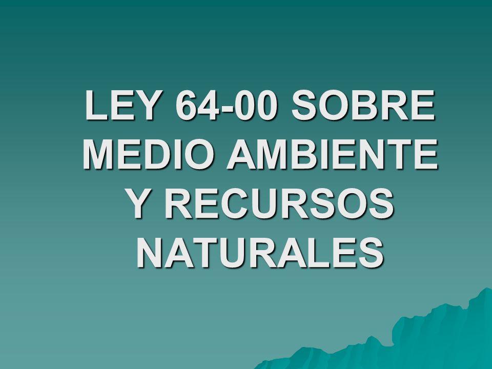 LEY 64-00 SOBRE MEDIO AMBIENTE Y RECURSOS NATURALES