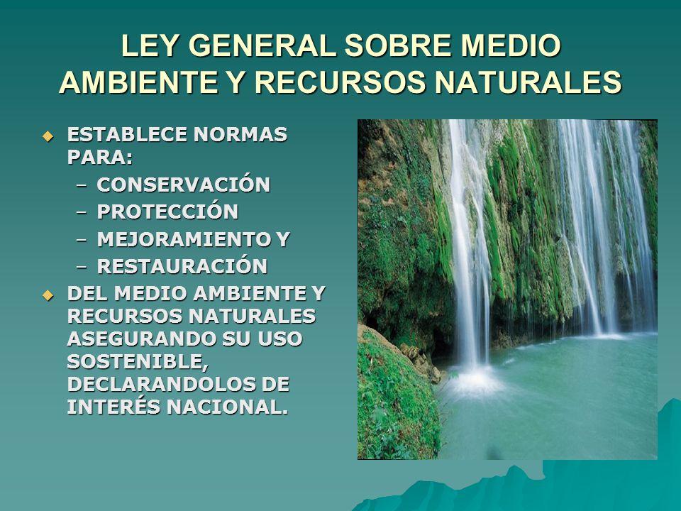 LEY GENERAL SOBRE MEDIO AMBIENTE Y RECURSOS NATURALES